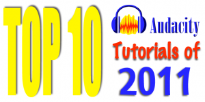 Top 10 Audacity Tutorials of 2011