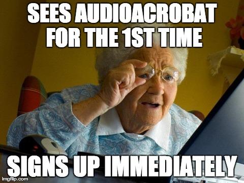 Internet Grandma Discovers AudioAcrobat