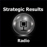 [Featured Podcast] Strategic Results Radio