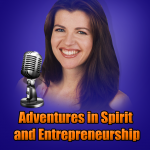 [Featured Podcast] Adventures in Spirit and Entrepreneurship