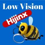 [Featured Podcast] Low Vision Hijinx: Not Much Eyesight – Plenty of VISION!