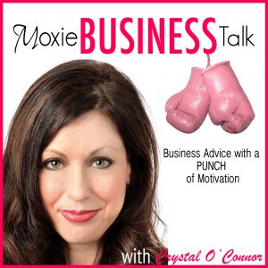 Moxie Business Talk with Crystal O'Connor