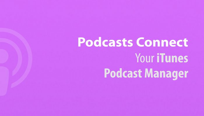 Podcasts Connect: Your iTunes Podcast Manager
